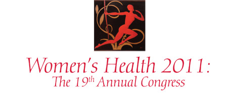 Women's Health 2011: The 19th Annual Congress